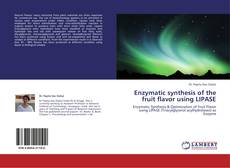 Bookcover of Enzymatic synthesis of the fruit flavor using LIPASE