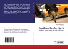 Bookcover of Schools and Road Accidents