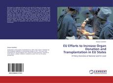 Обложка EU Efforts to Increase Organ Donation and Transplantation in EU States
