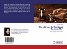 Couverture de The Ultimate Coffee House Business Plan