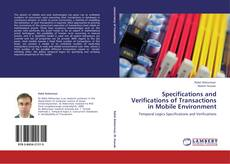 Specifications and Verifications of Transactions in Mobile Environment的封面