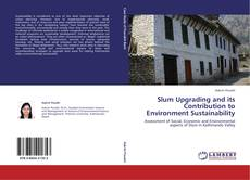 Bookcover of Slum Upgrading and its Contribution to Environment Sustainability