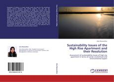Bookcover of Sustainability Issues of the High Rise Apartment and their Resolution