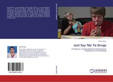 Bookcover of Just Say 'No' To Drugs