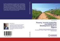 Capa do livro de Poverty, Income Inequality and Millennium Development Goals in Nigeria
