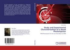 Study and Experimental Characterization of a Novel Photoinjector kitap kapağı