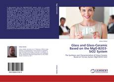 Bookcover of Glass and Glass-Ceramic Based on the MgO-B2O3-SiO2 System