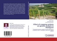 Bookcover of Effect of cropping systems on genetic analysis in blackgram