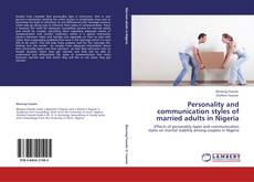 Bookcover of Personality and communication styles of married adults in Nigeria