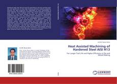 Portada del libro de Heat Assisted Machining of Hardened Steel AISI H13