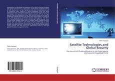 Couverture de Satellite Technologies and Global Security