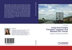 Bookcover of Long-term Freight Transport, Logistics and Related CO2 Trends
