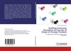 Capa do livro de Profiling Consumer Perception of Country of Origin of Foreign Products