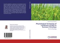 Bookcover of Physiological Screening of Landraces of Rice in Kumaun Himalaya