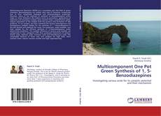 Bookcover of Multicomponent One Pot Green Synthesis of 1, 5-Benzodiazepines