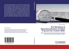 Buchcover von The Modeling & Operationalization of Basel II Accord for Turkish SMEs