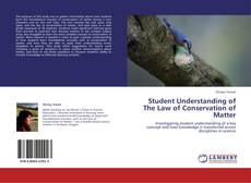 Bookcover of Student Understanding of The Law of Conservation of Matter
