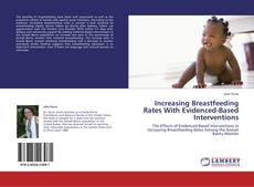 Couverture de Increasing Breastfeeding Rates With Evidenced-Based Interventions