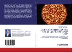Bookcover of Studies on Cu2ZnSnSe4 Thin Film as Solar Cell Absorber Layer