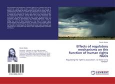 Bookcover of Effects of regulatory mechanisms on the function of human rights NGOs