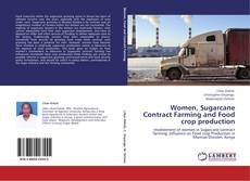 Women, Sugarcane Contract Farming and Food crop production的封面