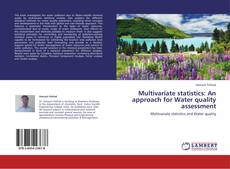 Bookcover of Multivariate statistics: An approach for Water quality assessment