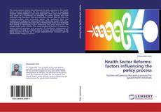 Bookcover of Health Sector Reforms: factors influencing the policy process