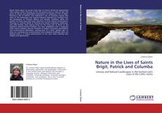 Bookcover of Nature in the Lives of Saints Brigit, Patrick and Columba