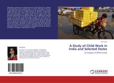 Обложка A Study of Child Work in India and Selected States