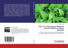 Copertina di Zinc as a Necessary Nutrient and its Effect on Plant Growth