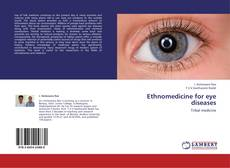 Bookcover of Ethnomedicine for eye diseases
