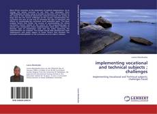 Copertina di implementing vocational and technical subjects ; challenges