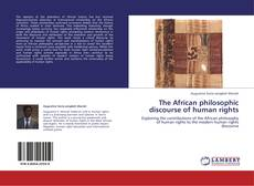 Borítókép a  The African philosophic discourse of human rights - hoz