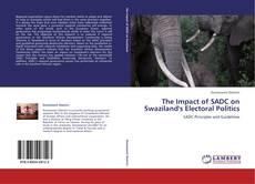 Portada del libro de The Impact of SADC on Swaziland's Electoral Politics