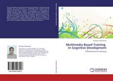 Обложка Multimedia Based Training   In Cognitive Development