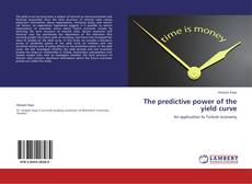 Bookcover of The predictive power of the yield curve