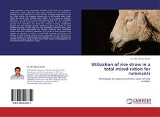 Bookcover of Utilization of rice straw in a total mixed ration for ruminants