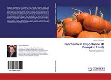 Bookcover of Biochemical Importance Of Pumpkin Fruits