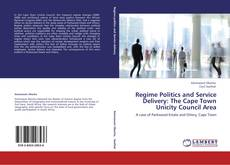 Bookcover of Regime Politics and Service Delivery: The Cape Town Unicity Council Area