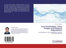 Bookcover of Face Localization, Color Images and Postural Degradation