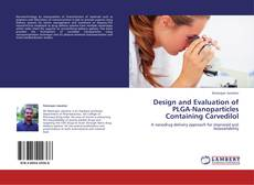 Bookcover of Design and Evaluation of PLGA-Nanoparticles Containing Carvedilol
