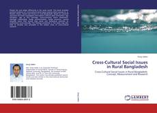 Cross-Cultural Social Issues in Rural Bangladesh kitap kapağı