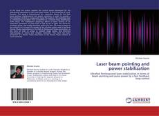 Laser beam pointing and power stabilization kitap kapağı