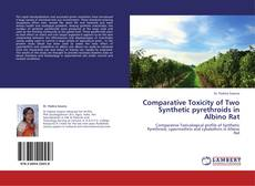 Bookcover of Comparative Toxicity of Two Synthetic pyrethroids  in Albino Rat