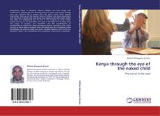 Bookcover of Kenya through the eye of the naked child