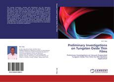 Bookcover of Preliminary Investigations on Tungsten Oxide Thin Films