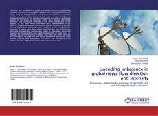 Bookcover of Unending imbalance in global news flow direction and intensity