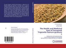 Couverture de The Health and Medicinal Uses of Fenugreek Trigonella foenum-graecum L