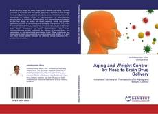 Bookcover of Aging and Weight Control by Nose to Brain Drug Delivery