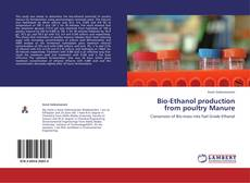 Bookcover of Bio-Ethanol production from poultry Manure